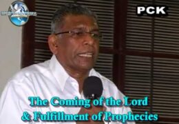 The Coming of the Lord & Fulfillment of Prophecies – Part 3/3