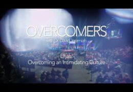 Elijah: Overcoming an Intimidating Culture