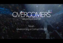 Noah: Overcoming a Corrupt World